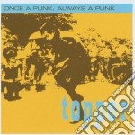Topper - Once A Punk, Always A Punk cd musicale di TOPPER
