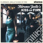 Joelle, Florence - Kiss Of Fire cd musicale di Florence Joelle