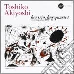 Toshiko Akiyoshi - Her Trio, Her Quartet cd musicale di Toshiko Akiyoshi