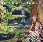 BUDDHA AND BONSAI VOL. 4 cd musicale di ARTISTI VARI