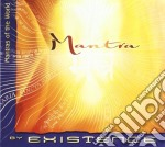 MANTRA                                    cd musicale di EXISTENCE