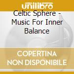 Celtic Sphere - Music For Inner Balance cd musicale di Margot Reisinger
