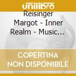 Inner realm - music for inner balance cd musicale di Margot Reisinger