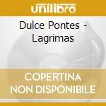 Dulce Pontes - Lagrimas cd musicale di PONTES DULCE