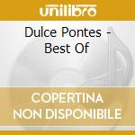 BEST OF DULCE PONTES cd musicale di PONTES DULCE