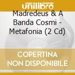 Metafonia cd musicale di Madredeus & banda cosmica