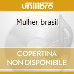 Mulher brasil cd musicale