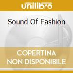 Sound Of Fashion cd musicale di ARTISTI VARI