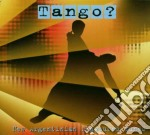 Tango? New Argentinian Flavoured Tunes cd musicale di Artisti Vari