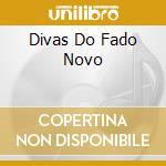 DIVAS DO FADO NOVO cd musicale di ARTISTI VARI