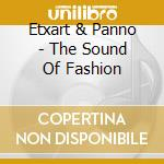 THE SOUND OF FASHION by Etxart&Panno cd musicale di ARTISTI VARI