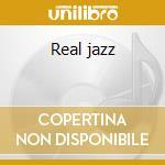 Real jazz cd musicale di Artisti Vari