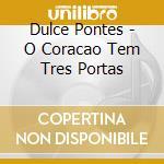 O coracao tem tres portas cd musicale di Dulce Pontes