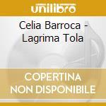 Lagrima tola cd musicale di Celia Barroca