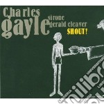 Charles Gayle Trio - Shout cd musicale di Charles gayle trio