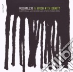 Weightless - Brush With Dignity cd musicale di WEIGHTLESS