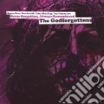 Godforgottens - Never Forgotten, Alwaysremembered cd musicale di GODFORGOTTENS