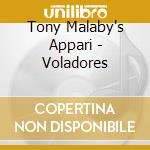 Tony Malaby's Appari - Voladores cd musicale di TONY MALABY'S APPARI
