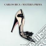 Carlos Bica - Carlos Bica + Materia Prima cd musicale di Carlos + mater Bica