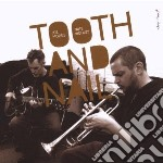 TOOTH NAIL                                cd musicale di J. & wooley Morris