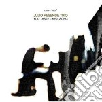Julio Resende - You Taste Like A Song cd musicale di Julio Resende