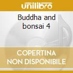 Buddha and bonsai 4 cd musicale