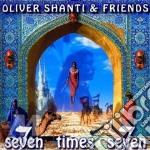 SEVEN TIMES SEVEN cd musicale di SHANTI OLIVER & FRIENDS