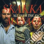 Skakkamanage - All Over The Face cd musicale di SKAKKAMANAGE