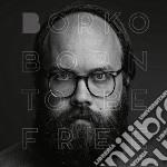 (LP VINILE) Born to be free lp vinile di Borko