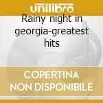 Rainy night in georgia-greatest hits cd musicale di Brook Benton
