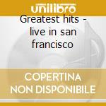 Greatest hits - live in san francisco cd musicale di Peter Cetera