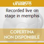 Recorded live on stage in memphis cd musicale di Elvis Presley