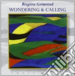 WONDERING AND CALLING cd musicale di Birgitte Grimstad