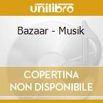 MUSIK cd musicale di BAZAAR