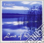 Eventyr - Land Of Dreams cd musicale di EVENTYR