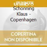 Schonning Klaus - Copenhagen cd musicale di Klaus Schonning
