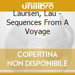 SEQUENCES FROM A VOYAGE cd musicale di Lau Laursen