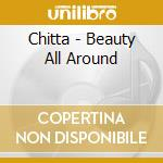 BEAUTY ALL AROUND cd musicale di CHITTA