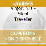 SILENT TRAVELLER - VOL. 1 cd musicale di Nils Vinjor