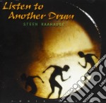 Raahauge Steen - Listen To Another Drum cd musicale di Steen Raahauge
