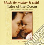 TALES OF THE OCEAN cd musicale di MUSIC FOR MOTHER & C