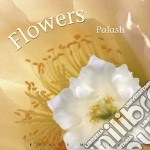 FLOWERS cd musicale di PALASH