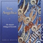 Danish Hildegard Ens - Vox Angelica cd musicale di DANISH HILDEGARD ENS