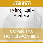 Anahata cd musicale di Egil Fylling