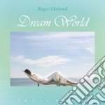 Ekelund Roger - Dream World cd musicale di Roger Ekelund