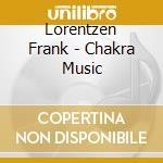 Lorentzen Frank - Chakra Music cd musicale di Frank Lorentzen