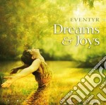 DREAMS & JOYS cd musicale di EVENTYR