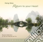 RETURN TO YOUR HEART                      cd musicale di Kang Qiao