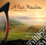A FAIR MEADOW - MUSIC FOR CELTIC HARPS    cd musicale di DAVIES HELEN-KIM SKOVBYE