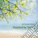 TOUCHED BY NATURE                         cd musicale di PETERSEN JAN SKOVGAARD